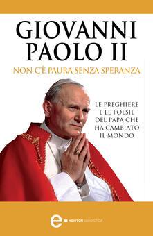Non c'è paura senza speranza - S. Spartà,Giovanni Paolo II,M. Guidacci,A. Kurczab - ebook
