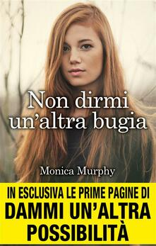 Non dirmi un'altra bugia. One week girlfriend series - Monica Murphy,A. Peretti - ebook