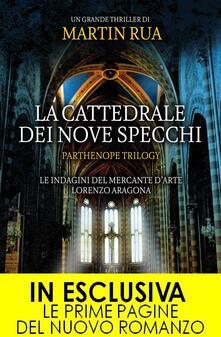La cattedrale dei nove specchi. Parthenope trilogy - Martin Rua - ebook