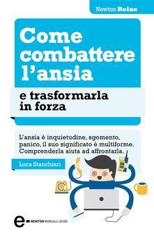 Come combattere l'ansia e trasformarla in forza - Luca Stanchieri - ebook