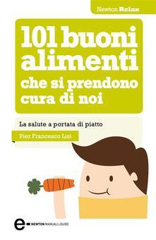 101 buoni alimenti che si prendono cura di noi - P. Francesco Lisi - ebook