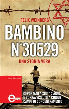 Bambino N°30529 - Felix Weinberg,Giovanni Agnoloni,Alessandra Maestrini - ebook