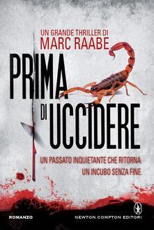 Prima di uccidere - Marc Raabe - copertina