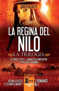 La regina del Nilo: Il trono d'Egitto-L'amante dell'imperatore-Il rogo delle piramidi