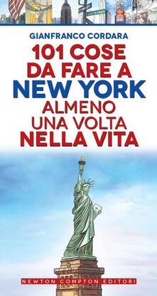 101 cose da fare a New York almeno una volta nella vita - Gianfranco Cordara - copertina