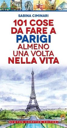 101 cose da fare a Parigi almeno una volta nella vita - Sabina Ciminari - copertina