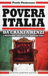 Povera Italia. Da Craxi a Renzi: i peggiori anni della nostra vita