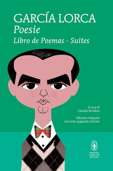 Poesie: Libro de poemas-Suites. Testo spagnolo a fronte. Ediz. integrale - Federico García Lorca - copertina