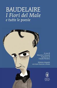 I fiori del male e tutte le poesie. Testo francese a fronte. Ediz. integrale - Charles Baudelaire - copertina