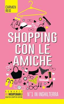 Shopping con le amiche - Carmen Reid - copertina