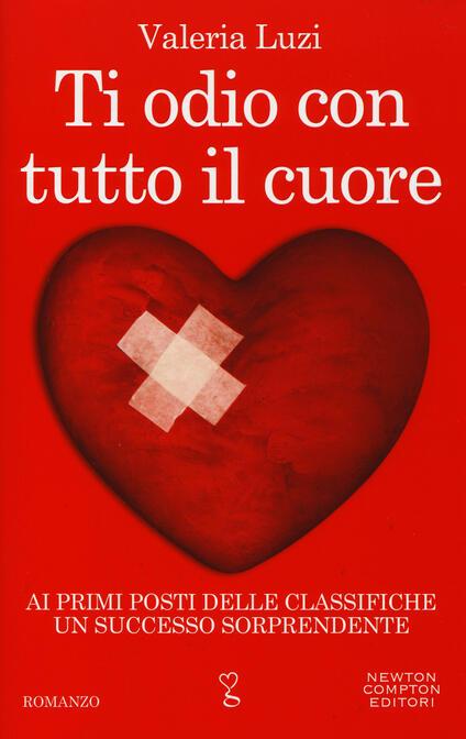 Ti odio con tutto il cuore - Valeria Luzi - copertina