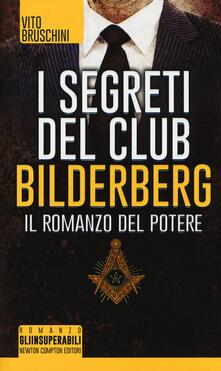 I segreti del club Bilderberg. Il romanzo del potere - Vito Bruschini - copertina