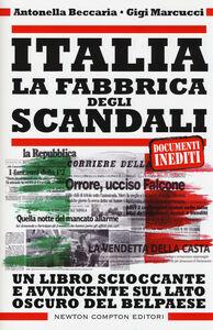 Libro Italia. La fabbrica degli scandali Antonella Beccaria , Gigi Marcucci