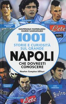 1001 storie e curiosità sul grande Napoli che dovresti conoscere - Giampaolo Materazzo,Dario Sarnataro - copertina