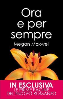 Ora e per sempre - Megan Maxwell,Federica Romanò - ebook