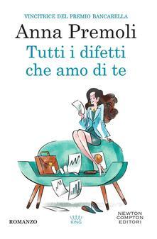 Tutti i difetti che amo di te - Anna Premoli - ebook