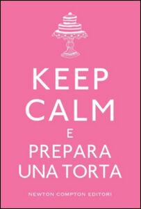 Libro Keep calm e prepara una torta