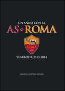 Libro Un anno con la AS Roma. Yearbook 2013-2014