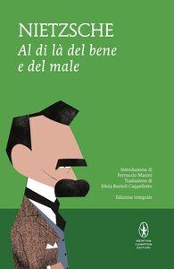 Foto Cover di Al di là del bene e del male. Ediz. integrale, Libro di Friedrich Nietzsche, edito da Newton Compton