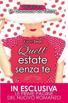 Quell'estate senza te - Karen Swan,F. Noto,A. Ricci - ebook