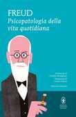Libro Psicopatologia della vita quotidiana. Ediz. integrale Sigmund Freud