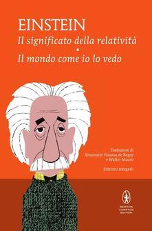 Il significato della relatività-Il mondo come io lo vedo. Ediz. integrale - Albert Einstein - copertina
