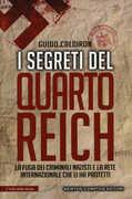 Libro I segreti del quarto Reich. La fuga dei criminali nazisti e la rete internazionale che li ha protetti Guido Caldiron