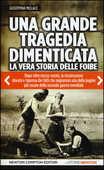 Libro Una grande tragedia dimenticata. La vera storia delle foibe Giuseppina Mellace