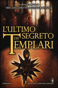 Libro L' ultimo segreto dei templari Eric Giacometti , Jacques Ravenne
