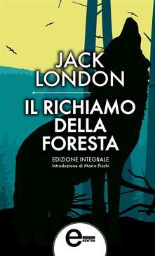 Il richiamo della foresta. Ediz. integrale - Jack London - ebook