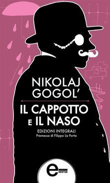 Il cappotto-Il naso. Ediz. integrale - Nikolaj Gogol' - ebook