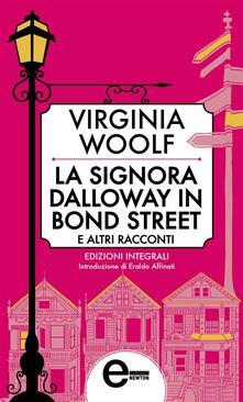 La signora Dalloway in Bond Street e altri racconti. Ediz. integrale - Virginia Woolf - ebook