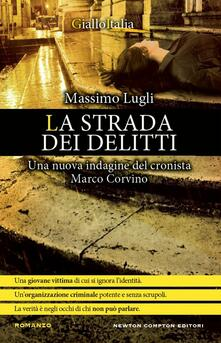 La strada dei delitti. Un'indagine del cronista Marco Corvino - Massimo Lugli - ebook