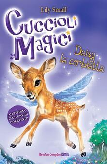 Daisy la cerbiatta. Cuccioli magici. Vol. 8 - Laura Agostinelli,Lily Small - ebook