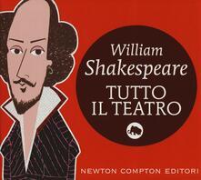 Tutto il teatro. Ediz. integrale - William Shakespeare - copertina
