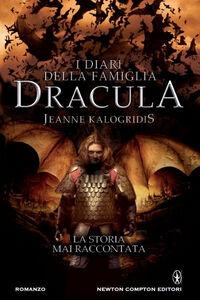 Libro I diari della famiglia Dracula. La storia mai raccontata: Il patto con il vampiro-I figli del vampiro-Il signore dei vampiriri Jeanne Kalogridis