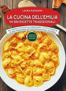 La cucina dell'Emilia in 500 ricette tradizionali - Laura Rangoni - copertina