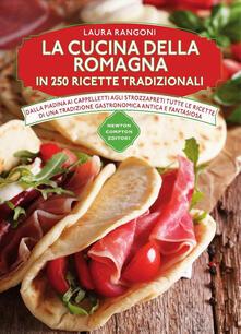 La cucina della Romagna in 250 ricette tradizionali - Laura Rangoni - copertina