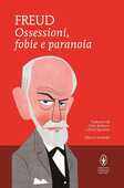 Libro Ossessioni, fobie e paranoia. Ediz. integrale Sigmund Freud