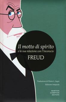 Il motto di spirito e la sua relazione con l'inconscio. Ediz. integrale - Sigmund Freud - copertina