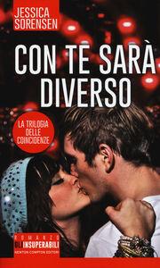 Foto Cover di Con te sarà diverso. La trilogia delle coincidenze, Libro di Jessica Sorensen, edito da Newton Compton