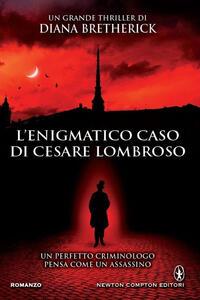 L' enigmatico caso di Cesare Lombroso
