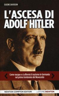 L' ascesa di Adolf Hitler. Come naque e si affermò il nazismo in Germania nel primo trentennio del Novecento