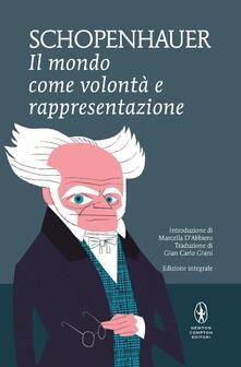 Il mondo come volontà e rappresentazione. Ediz. integrale - Arthur Schopenhauer - copertina