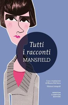 Tutti i racconti. Ediz. integrale - Katherine Mansfield - copertina