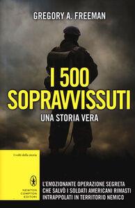 Libro I 500 sopravvissuti. Una storia vera Gregory A. Freeman