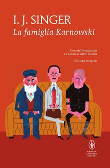 La famiglia Karnowski. Ediz. integrale - Israel J. Singer,Martina Rinaldi,David Sacerdoti - ebook