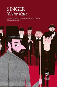 Yoshe Kalb. Ediz. integrale - Israel Joshua Singer,David Sacerdoti,C. Serretta - ebook