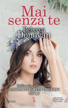 Mai senza te - Rebecca Donovan,A. Peretti - ebook