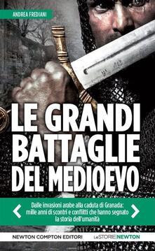 Le grandi battaglie del Medioevo - Andrea Frediani - ebook